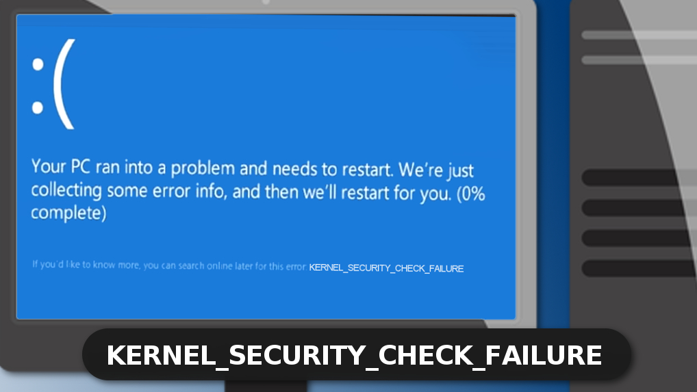 Kernel Security Check Failure on Windows