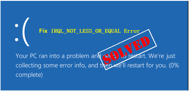 Fix Irql_Not_Less_Or_Equal Error on Windows 10