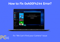 How to Fix 0xA00F4244 Error