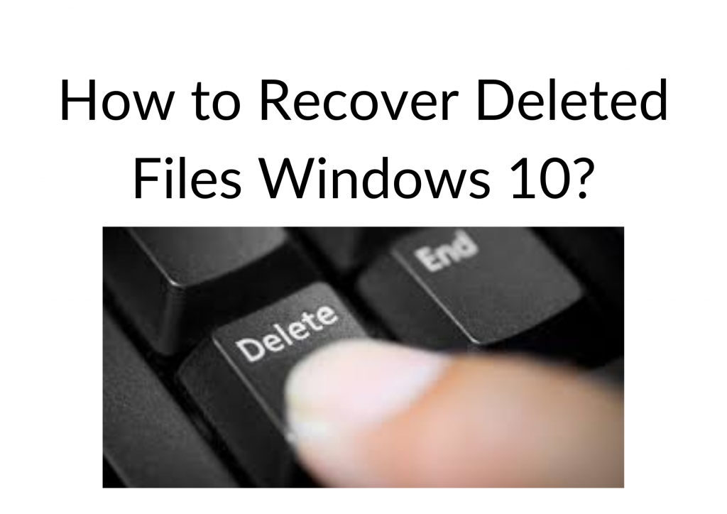 How to Recover Deleted Files Windows 10_